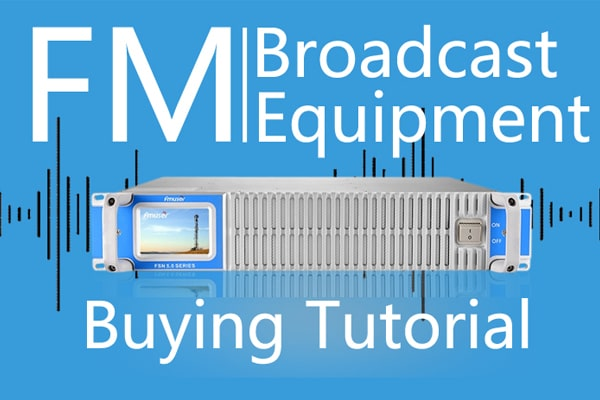 What To Know Before Buying an FM Broadcast Transmitter?