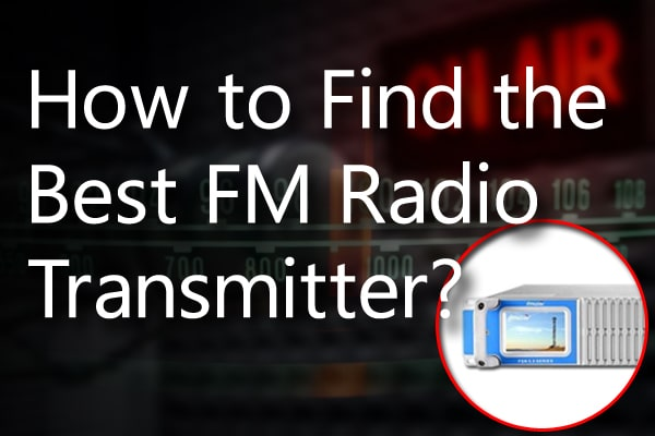 How to Find the Best FM Radio Transmitter