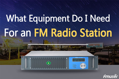 What equipment do I need for an FM Radio Station?