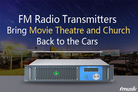 FM Radio Transmitters Bring Movie Theatre and Church Back to the Cars