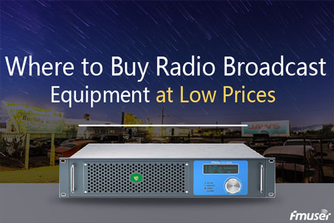 Where to Buy Radio Broadcast Equipment at Low Prices?