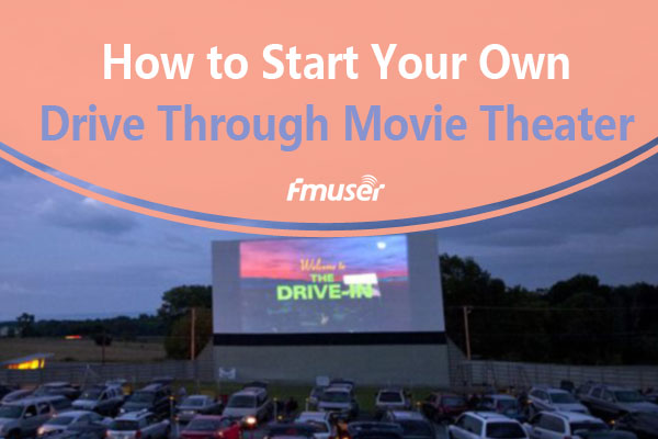 Startup Guide for a Drive Through Theater Buildup